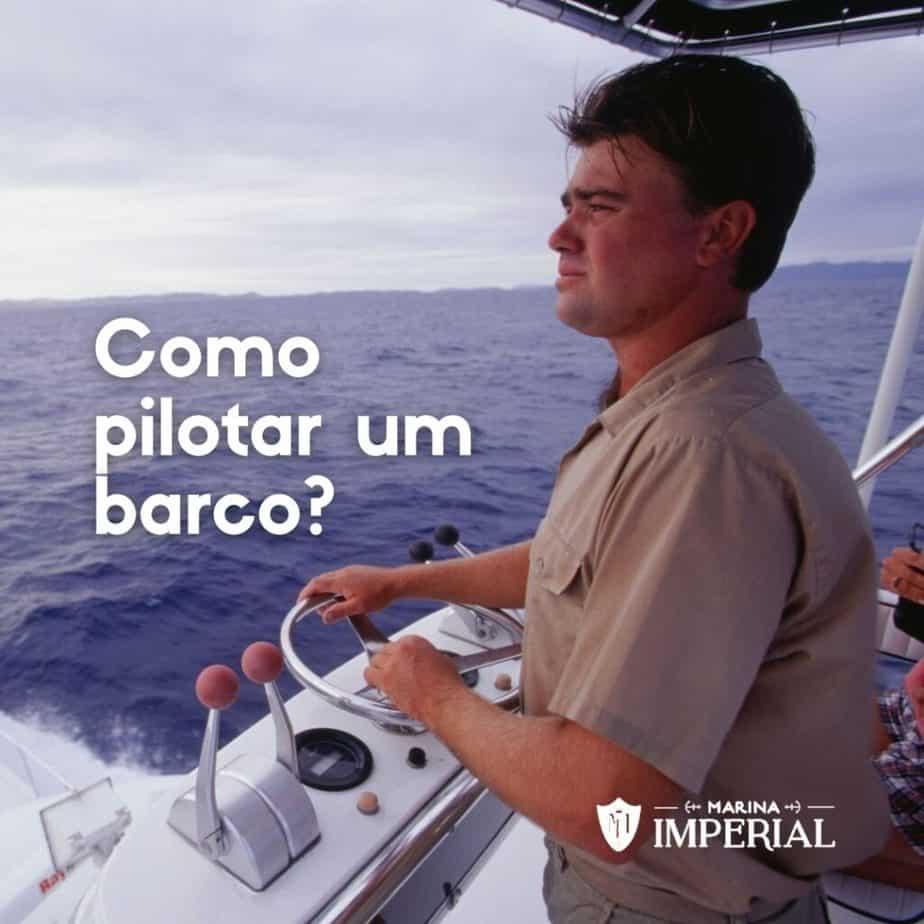 Como pilotar um barco? Manual completo para iniciantes no mundo náutico!